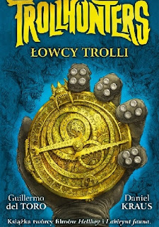 Trollhunters. Łowcy trolli - Guillermo del Toro, Daniel Kraus