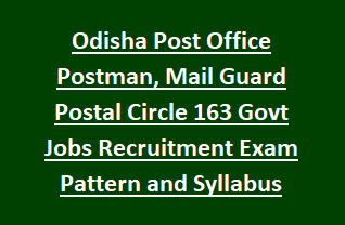 Odisha Post Office Postman, Mail Guard Postal Circle 163 Govt Jobs Recruitment Exam Pattern and Syllabus Notification 2018