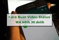 2 Cara Membuat Video Status Whatsapp lebih dari 30 Detik