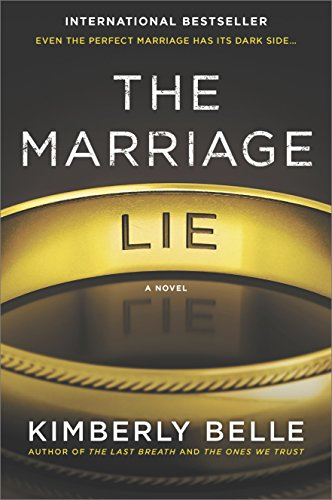 Kimberly Belle, The Marriage Lie, fiction, thrillers, reading, amreading, goodreads, book recommendations, psychological thrillers, crime novels, good books