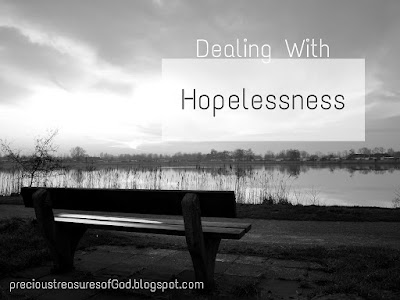 http://precioustreasuresofgod.blogspot.com/2017/06/dealing-with-hopelessness.html