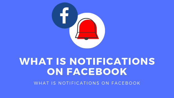 What Is Notifications On Facebook