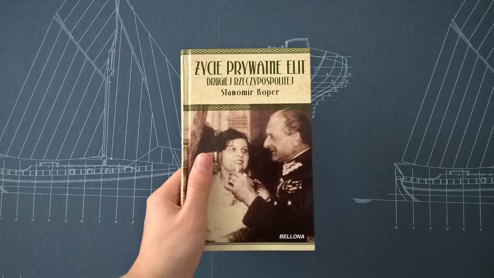 """Recenzja #4 """"Życie prywatne elit Drugiej Rzeczypospolitej"""""""