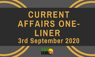 Current Affairs One-Liner: 3rd September 2020