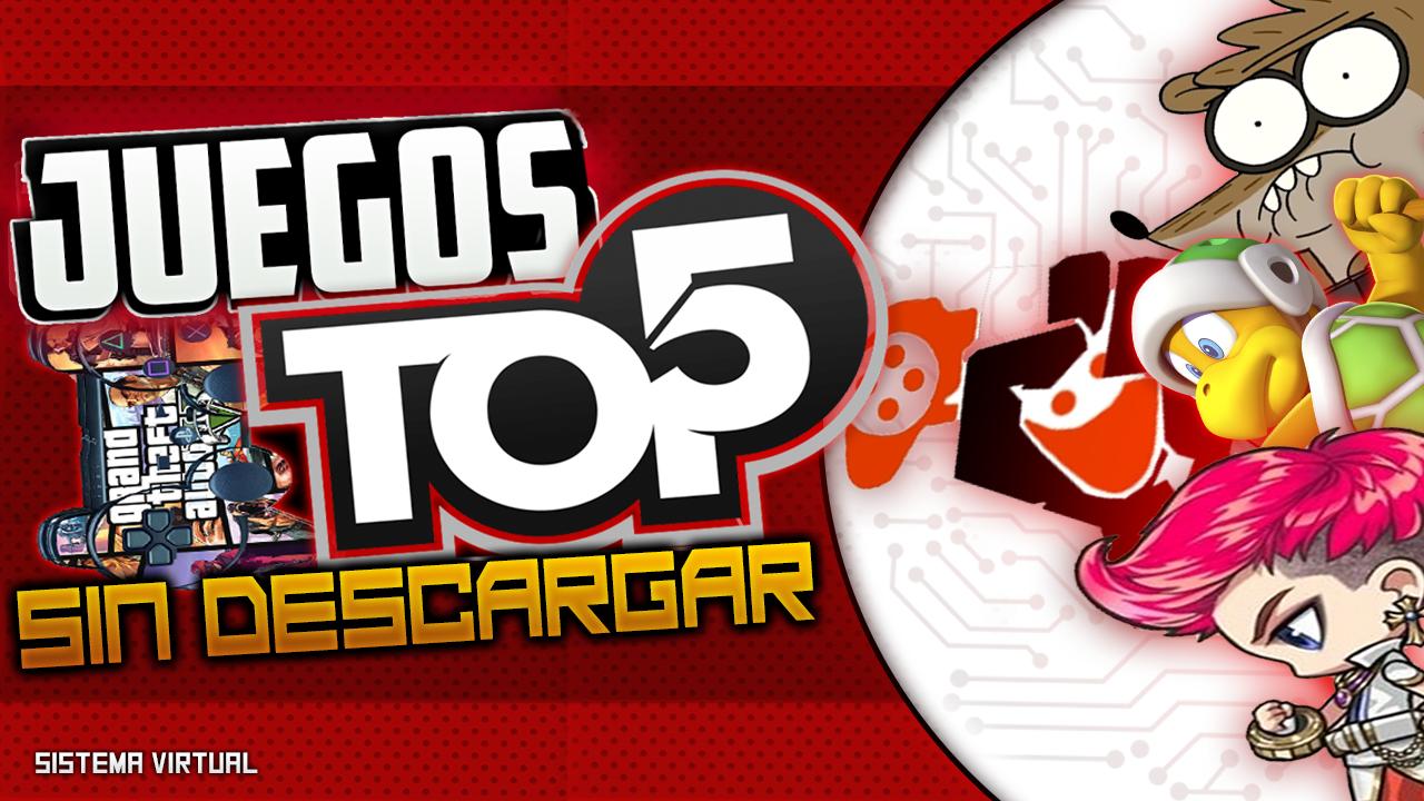 Los Mejores Juegos Sin Descargar Nada Top 5 Sistema Virtual