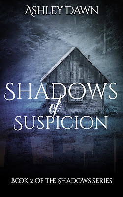 Shadows of Suspicion by Ashley Dawn Cover Reveal