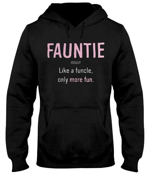 Fauntie noun Hoodie, Fauntie noun Sweatshirt, Fauntie noun Sweater, Fauntie noun T Shirt,