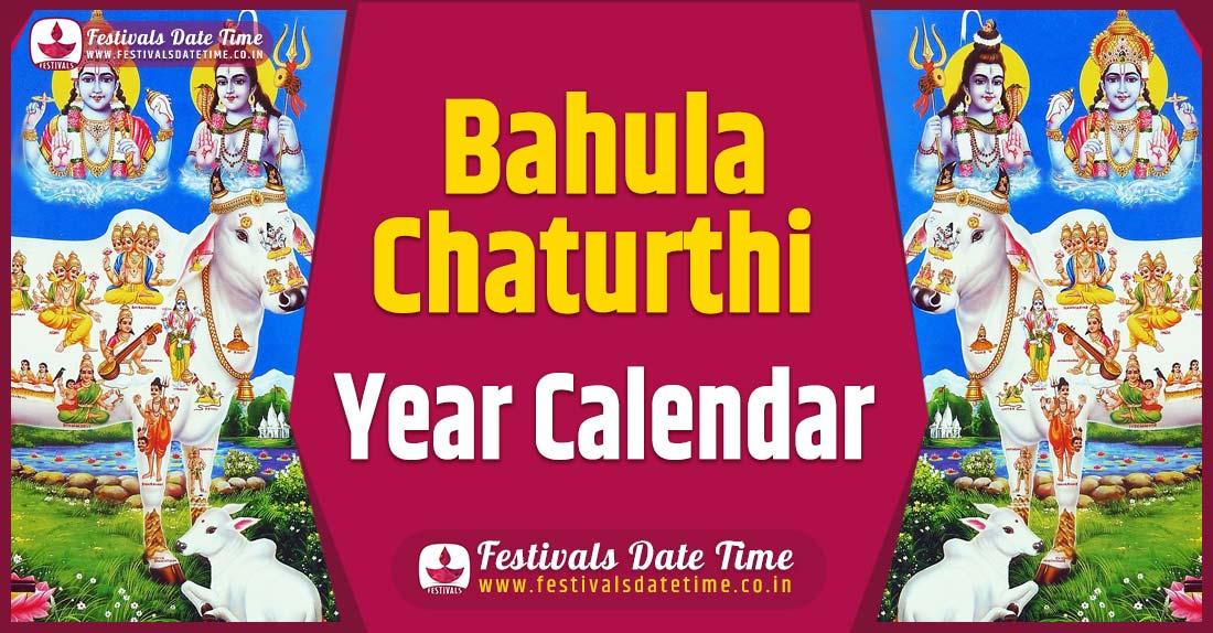 Bahula Chaturthi Year Calendar, Bahula Chaturthi Festival Schedule
