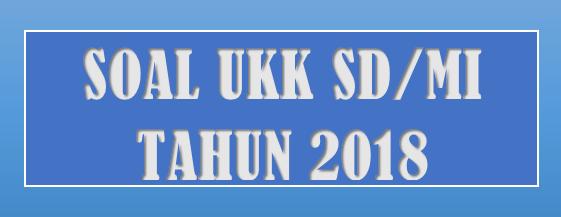 Soal UKK PAI SD/MI Kelas 4 K13 dan KTSP Tahun 2018