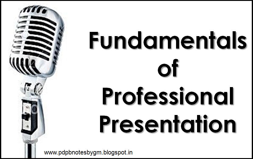 PDP NOTES By Gaurav Misra: PRESENTATION SKILLS & PUBLIC