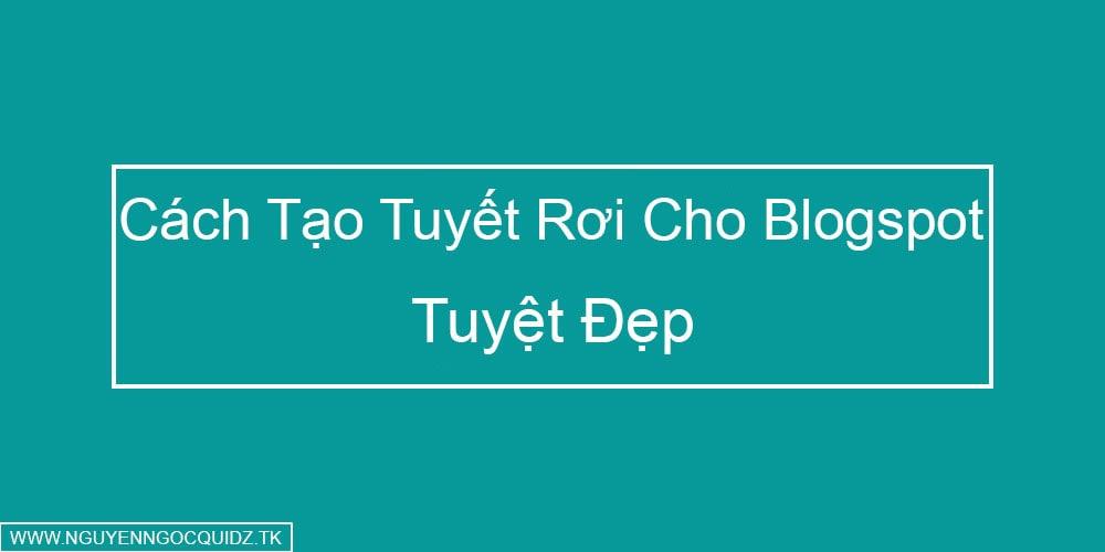 Code Trang Trí Tuyết Rơi Cực Đẹp Cho Blogspot - NNQ