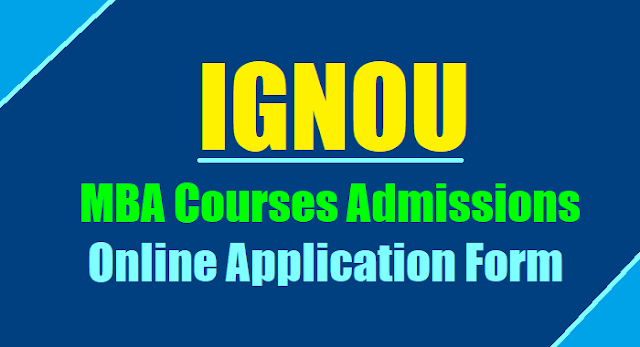 ignou mba courses admissions 2017 notification,online application form,mba administration,mba (banking & finance) admissions,ignou distance courses admissions,ignou online courses admissions