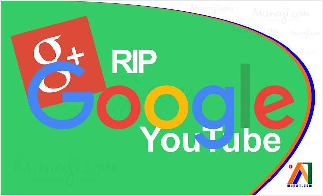 RIP Google Plus dan Fitur Berbagi Video YouTube