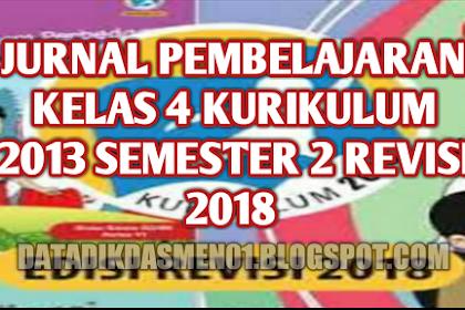 Download Jurnal Kelas 4 SD Semester 2 Kurikulum 2013 Revisi 2018