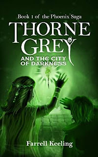 Thorne Grey and the City of Darkness - a fantasy debut novel by Farrell Keeling