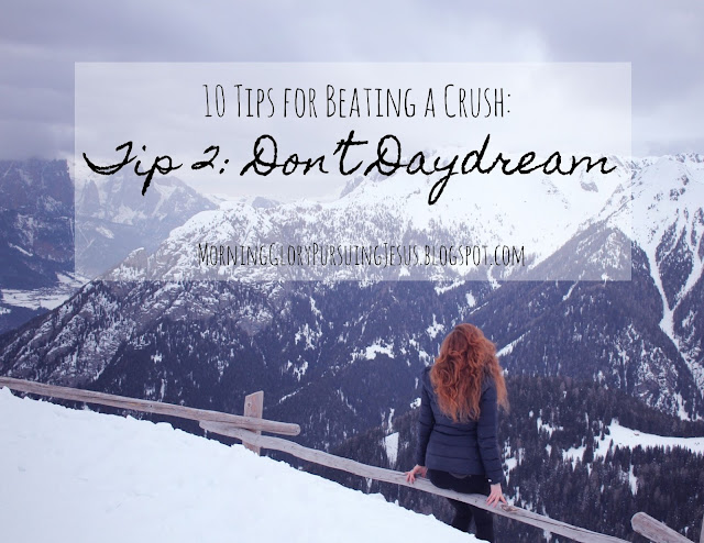 10 Tips for Beating a Crush Don't Daydream
