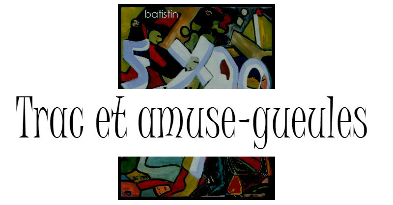 galerie d'art Trac et amuse-gueules par Batistin