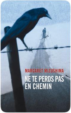Ne te perds pas en chemin de Margaret Mizushima