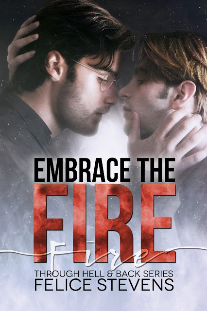 New Release-Review: EMBRACE THE FIRE by Felice Stevens (Through Hell & Back #3)