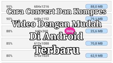 Cara Mudah Convert Dan Kompres Video Di Android Terbaru