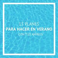 http://the-optimistic-side.blogspot.com.es/2016/07/15-planes-para-hacer-este-verano-con.html
