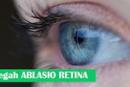 Mengenal Gejala Dan Pengobatan Ablasio Retina