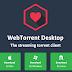 برنامج WebTorrent Desktop لتشغيل ملفات تورنت دون انتظار تحميلها