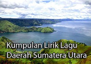 Kumpulan-Lirik-Lirik-Lagu-Daerah-berasal-dari-Sumatera-Utara-yang-Populer