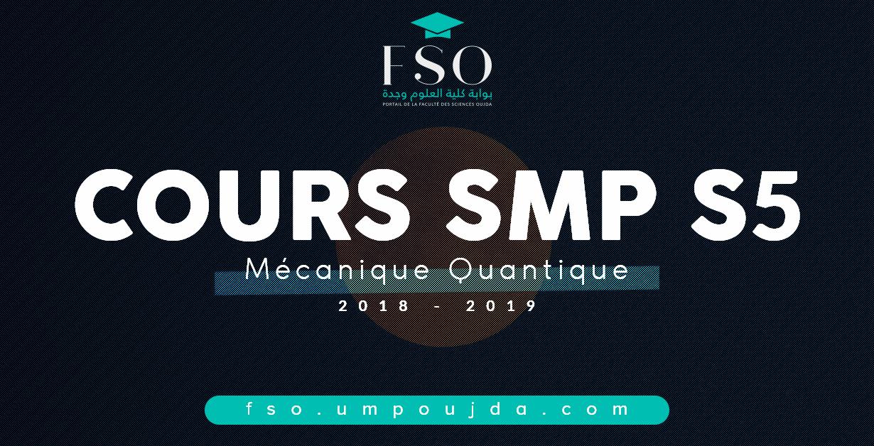 """SMP S5 : Cours """"Mécanique Quantique"""" 2018/2019"""