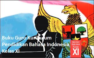 Buku Guru Kurikulum Pendidikan Bahasa Indonesia Kelas XI