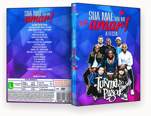 CAPA DVD – Turma Do Pagode Sua Mãe Vai Me Amar – ISO