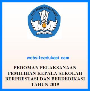 Pedoman Pemilihan Kepala Sekolah Berprestasi dan Berdedikasi 2019