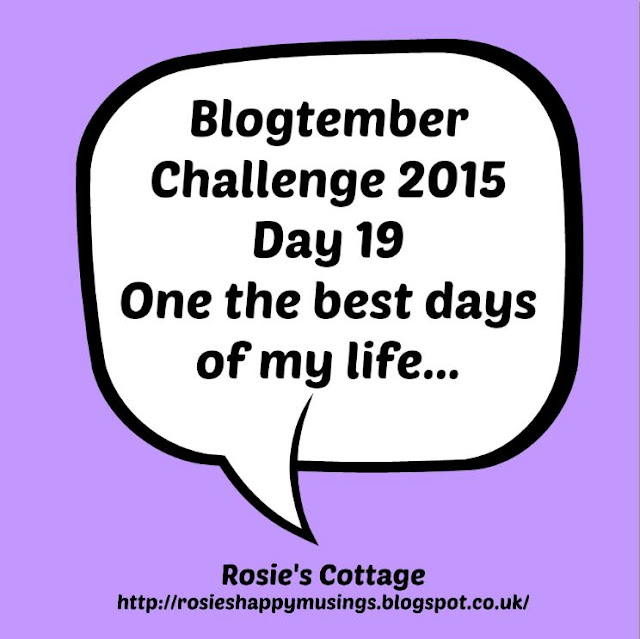 Blogtember day 19 One of the best days of our lives