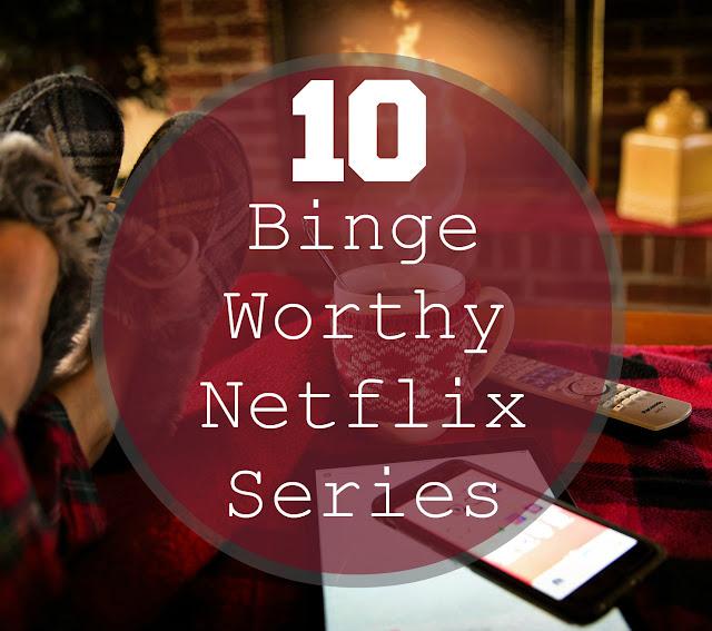 Top 10 Binge Worthy Netflix Series