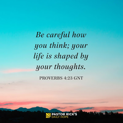 Your Life is Shaped by Your Thoughts by Rick Warren