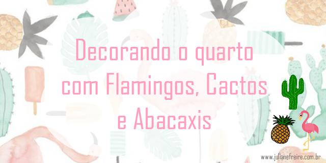 ONDE COMPRAR FLAMINGOS, CACTOS E ABACAXIS