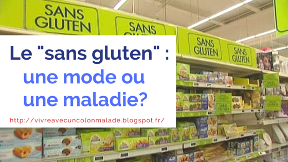"""le """"sans gluten"""" : une mode ou une maladie"""
