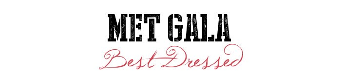Best Dressed : Met Gala Costume Institute Ball 2014