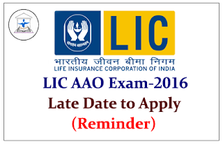 LIC AAO Examination 2016- Last Date to Apply (Reminder)