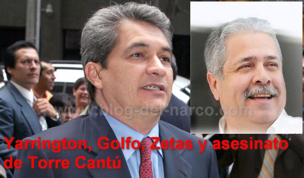 Yarrington, Golfo, Zetas y asesinato de Torre Cantú