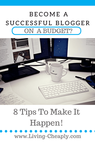 Becoming A Successful Blogger On A Budget
