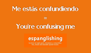 Me estás confundiendo = You're confusing me