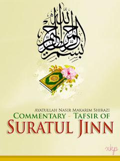 Commentary - Tafsir of Suratul Jinn by Ayatuallah Nasir Makarim Shirazi