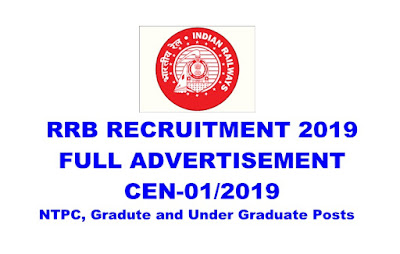 RRB Recruitment 2019 Detailed Advertisement- NTPC, Gradute and Under Graduate Posts. CEN-01/2019