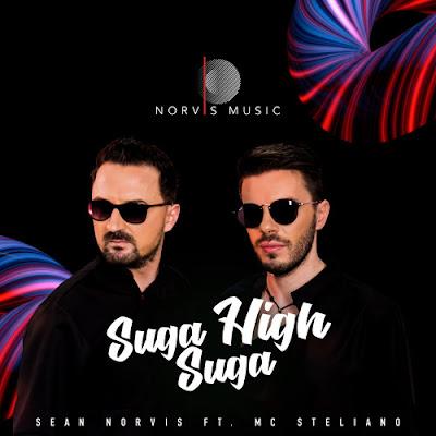 Sean Norvis ft. MC Steliano Drop New Single 'Suga Suga High'