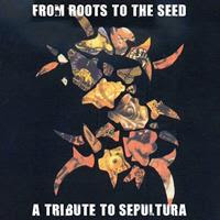 [2008] - From Roots To The Seed - A Tribute To Sepultura