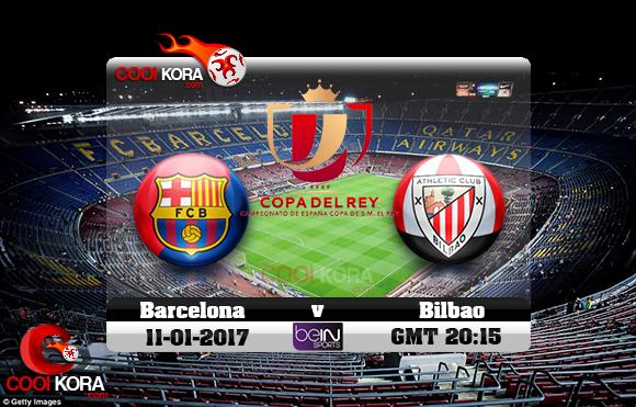 مشاهدة مباراة برشلونة وأتلتيك بيلباو اليوم 11-1-2017 في كأس ملك أسبانيا