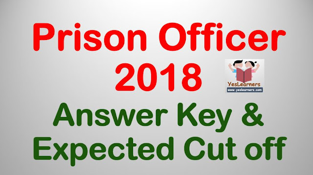 Prison Officer 2018: Answer Key & Expected Cut Off