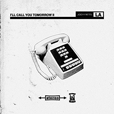 Joey Fatts - I'll Call You Tomorrow II - Album Download, Itunes Cover, Official Cover, Album CD Cover Art, Tracklist