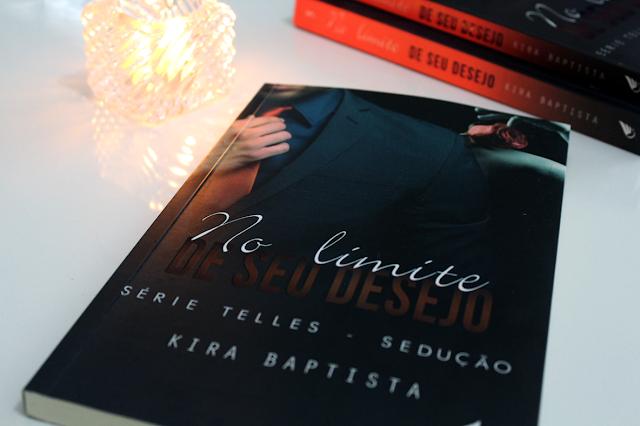 No Limite de Seu Desejo - Sedução - Série Telles #01 - Kira Baptista